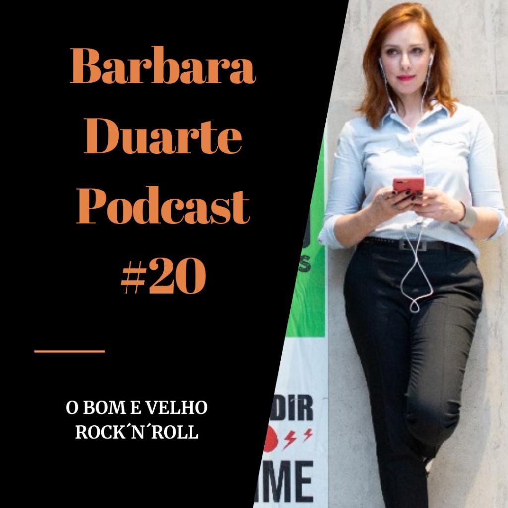BarbaraDuarte Podcast #20 - O Bom e Velho Rock´n´Roll